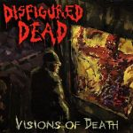 "Disfigured Dead: ""Visions of Death"" – 2010"