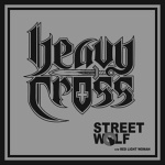 "Heavy Cross: ""Street Wolf"" – 2012"