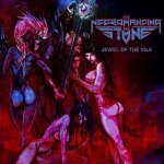 "Necromancing The Stone: ""Jewel Of The Vile"" – 2016"