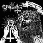 "Profanatica: ""Sickened by Holy Host / The Grand Masters Session"" – 2012"