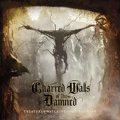 "Charred Walls Of The Damned: ""Creatures Watching Over The Dead"" – 2016"